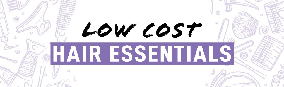 Low Cost Hair Essentials