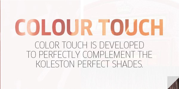 colour touch is developed to perfectly complement the koleston perfect shades